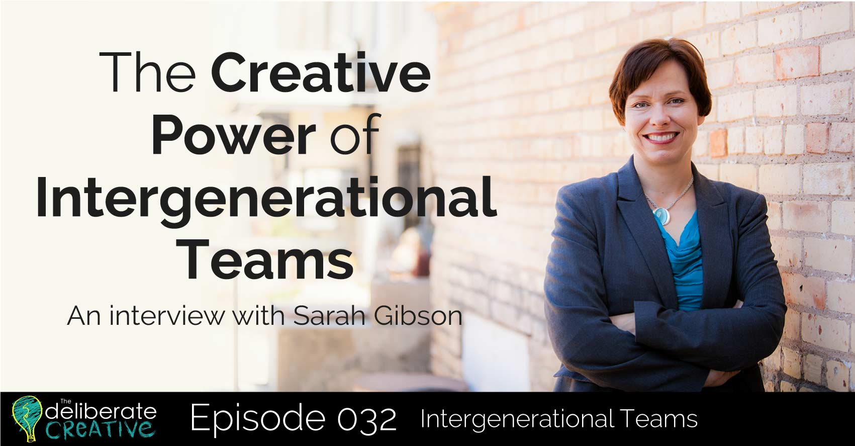 The Deliberate Creative Podcast Episode 32: The Creative Power of Intergenerational Teams