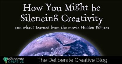 The Deliberate Creative Blog: How You Might Be Silencing Creativity