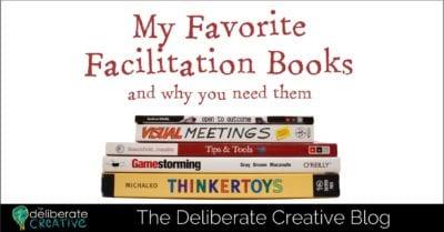 The Deliberate Creative Blog: My Favorite Facilitation Books