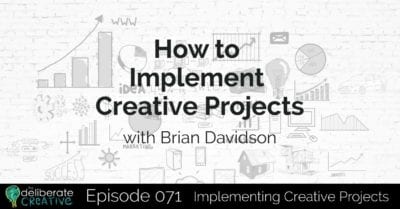 The Deliberate Creative: How to Implement Creative Projects