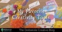 The Deliberate Creative Blog: My Favorite Creativity Tools