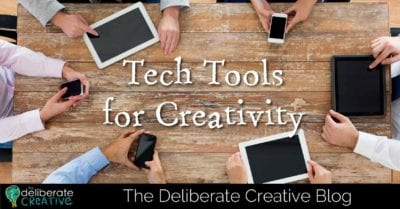 The Deliberate Creative Blog: Tech Tools for Creativity